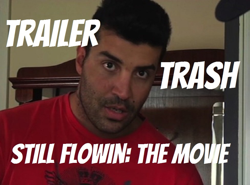 Trailer Trash Still FLowin final