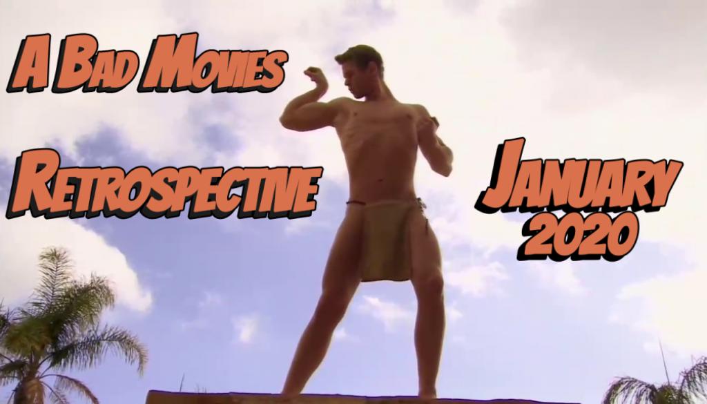 Bad Movies Retrospective January 2020